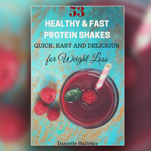 53 Easy and Delicious Protein Shake Recipes For Weight Loss
