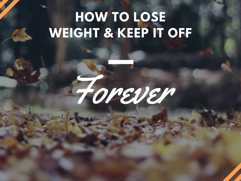How To Keep The Weight Off