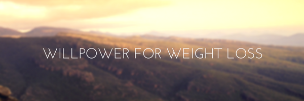Willpower for Weight Loss