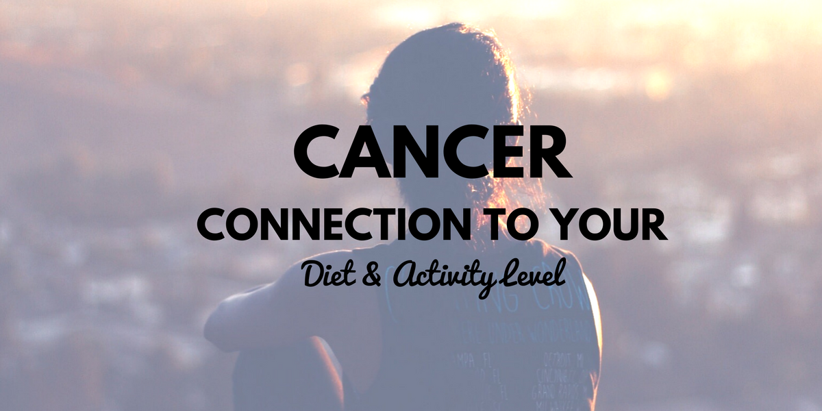 Cancer Connection Between Diet and Activity Level