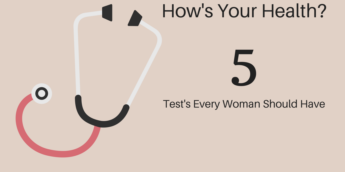 5 Health Tests Every Woman Should Have