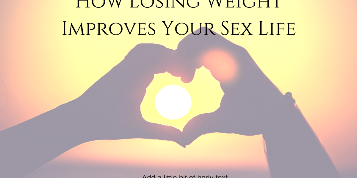How Losing Weight Improves Your Sex Life