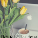 How to be healthy at the office